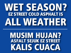 wet season? EZ Street cold asphalt is all weather - Musim Hujan? Asfalt sejuk EZ Street kalis cuaca
